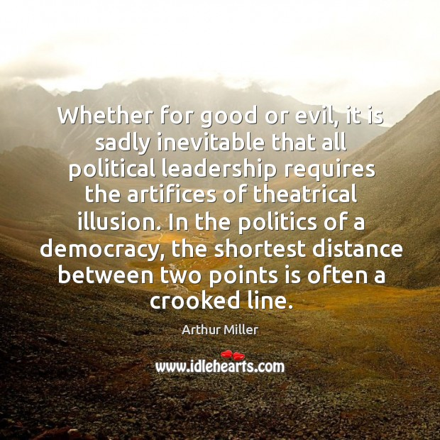 Image, Whether for good or evil, it is sadly inevitable that all political