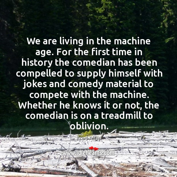 Image, Whether he knows it or not, the comedian is on a treadmill to oblivion.