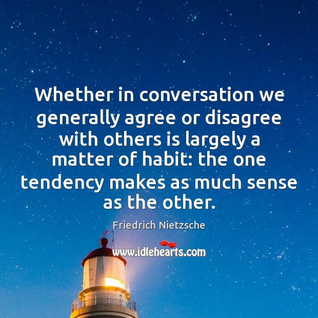 Image, Whether in conversation we generally agree or disagree with others is largely