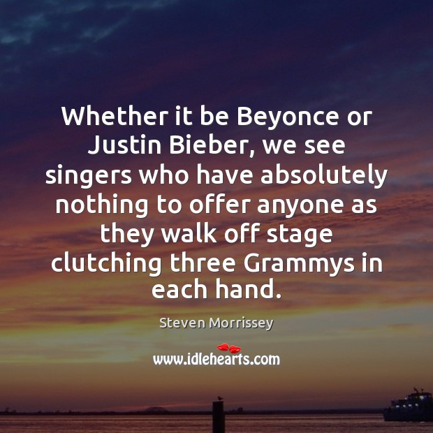 Image, Whether it be Beyonce or Justin Bieber, we see singers who have