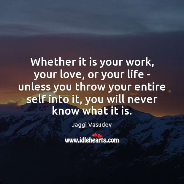 Whether it is your work, your love, or your life – unless Image