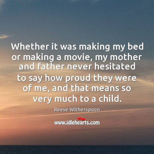 Image, Whether it was making my bed or making a movie, my mother