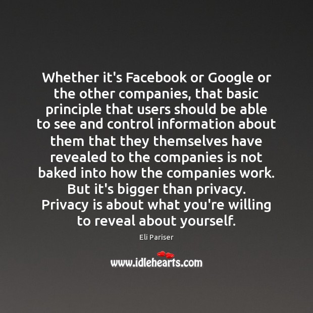 Image, Whether it's Facebook or Google or the other companies, that basic principle