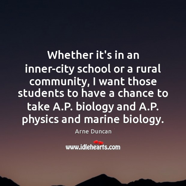 Image, Whether it's in an inner-city school or a rural community, I want