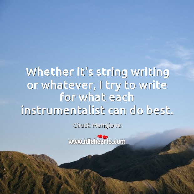 Whether it's string writing or whatever, I try to write for what Image