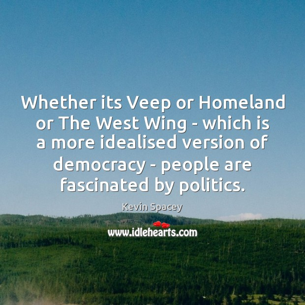 Whether its Veep or Homeland or The West Wing – which is Image