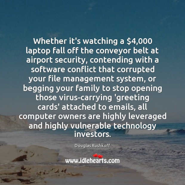 Whether it's watching a $4,000 laptop fall off the conveyor belt at airport Computers Quotes Image