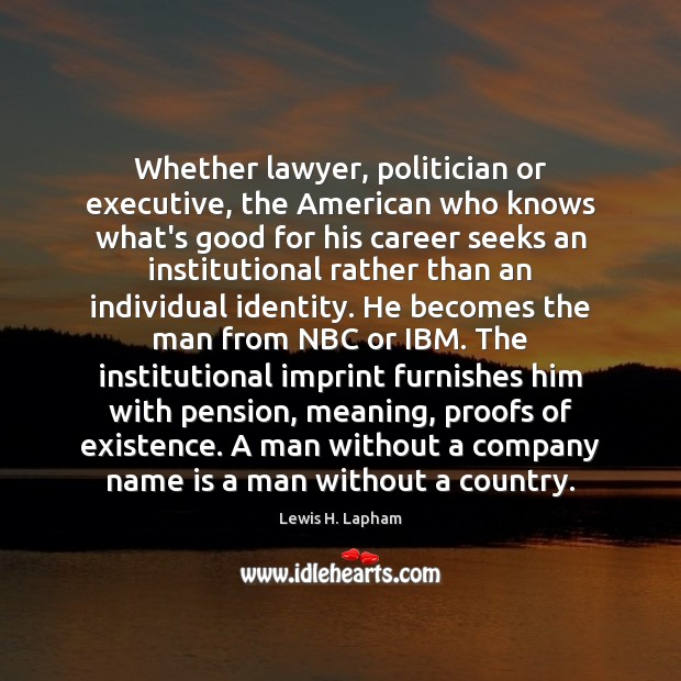 Image, Whether lawyer, politician or executive, the American who knows what's good for