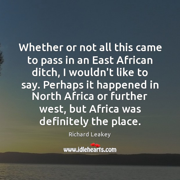 Whether or not all this came to pass in an East African Image