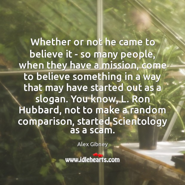 Whether or not he came to believe it – so many people, Comparison Quotes Image