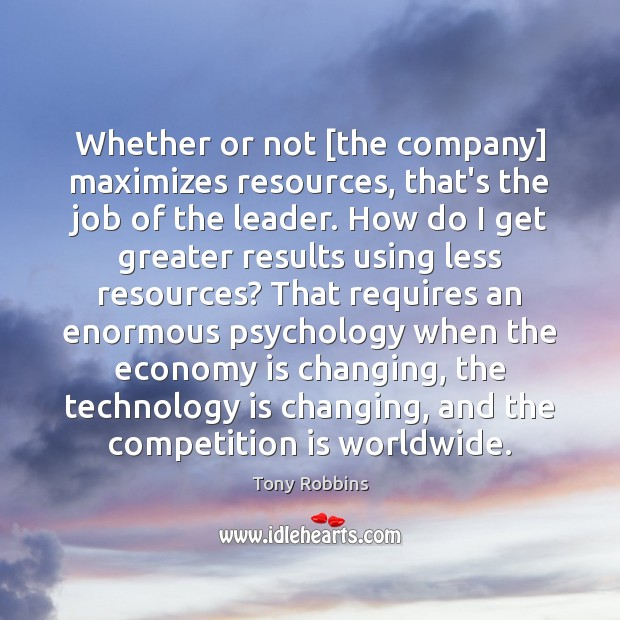 Whether or not [the company] maximizes resources, that's the job of the Technology Quotes Image