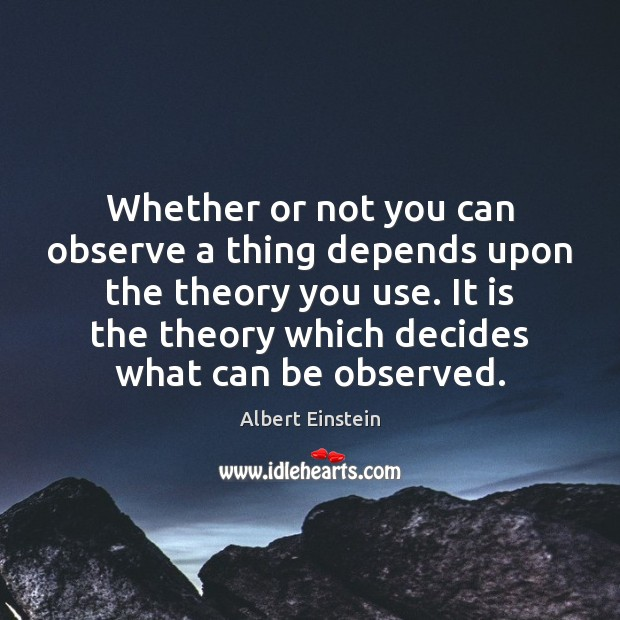 Image, Whether or not you can observe a thing depends upon the theory