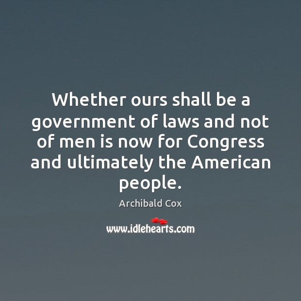 Image, Whether ours shall be a government of laws and not of men