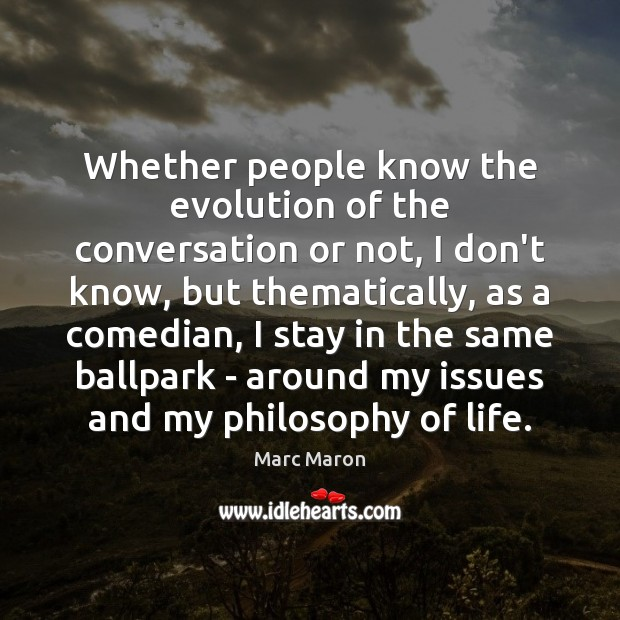 Whether people know the evolution of the conversation or not, I don't Image