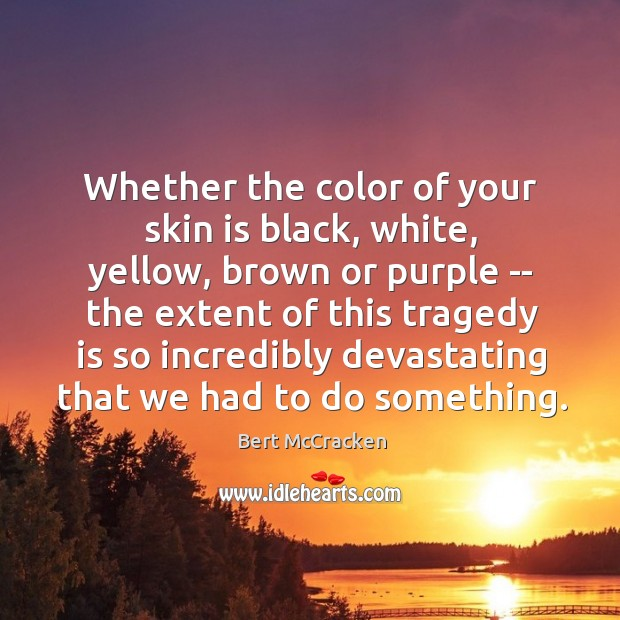 Image, Whether the color of your skin is black, white, yellow, brown or