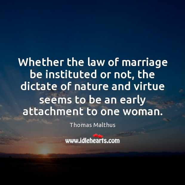 Whether the law of marriage be instituted or not, the dictate of Image