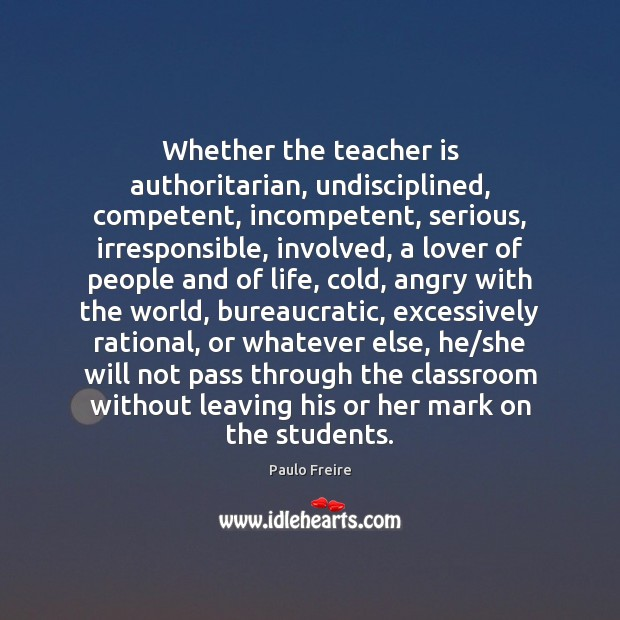Whether the teacher is authoritarian, undisciplined, competent, incompetent, serious, irresponsible, involved, a Image