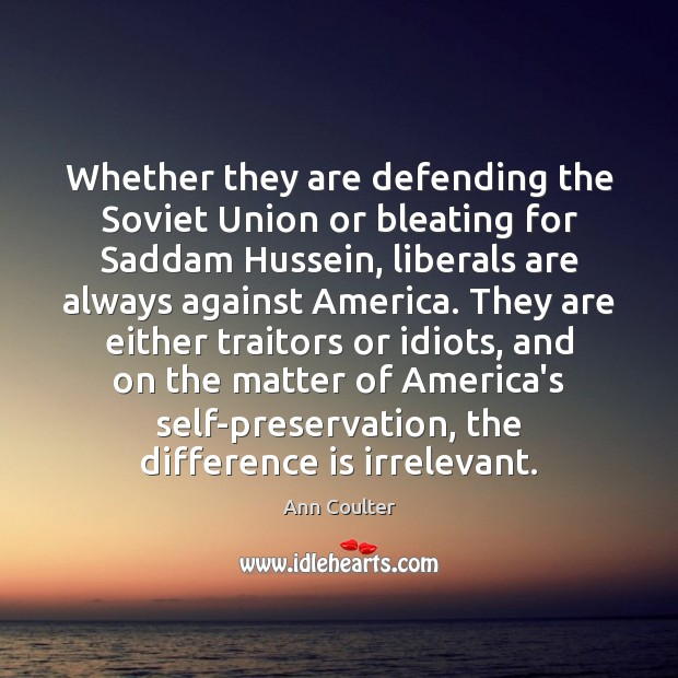 Whether they are defending the Soviet Union or bleating for Saddam Hussein, Image