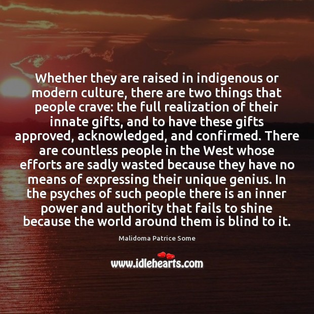 Whether they are raised in indigenous or modern culture, there are two Image