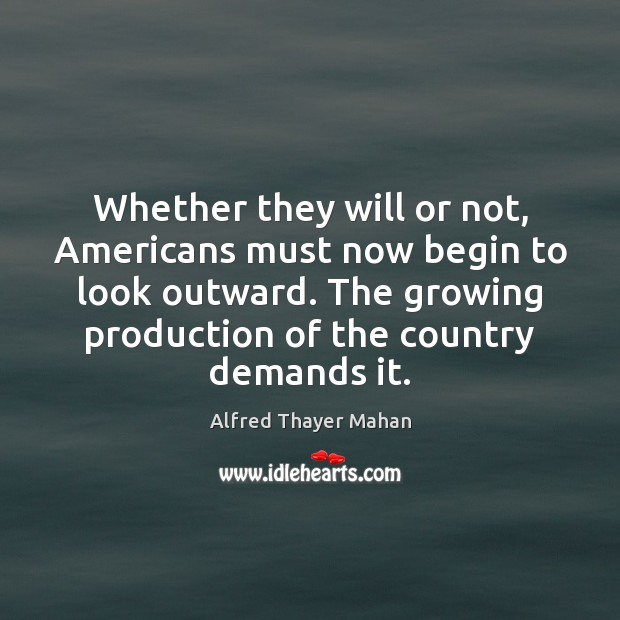 Image, Whether they will or not, Americans must now begin to look outward.