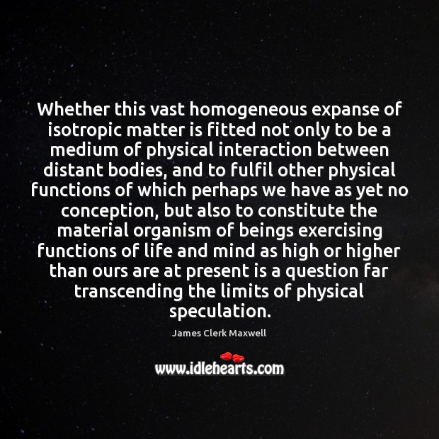 Whether this vast homogeneous expanse of isotropic matter is fitted not only Image
