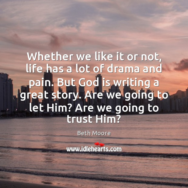 Whether we like it or not, life has a lot of drama Image