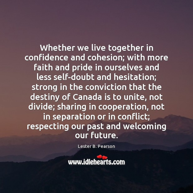 Image, Whether we live together in confidence and cohesion; with more faith and
