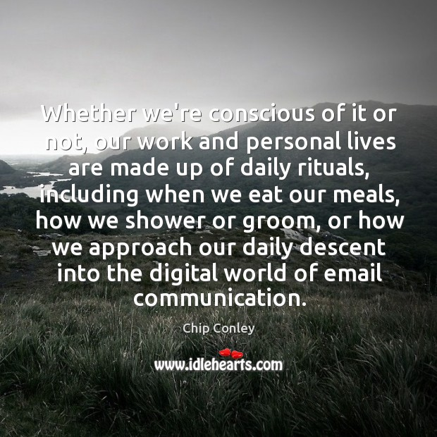 Image, Whether we're conscious of it or not, our work and personal lives
