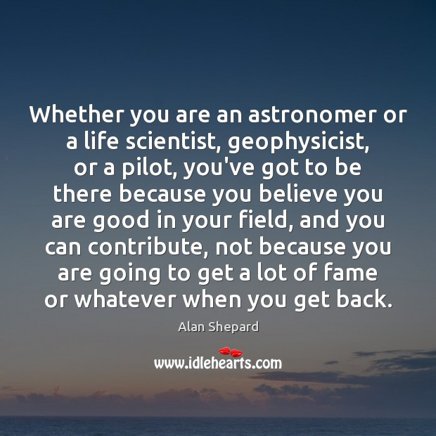 Image, Whether you are an astronomer or a life scientist, geophysicist, or a