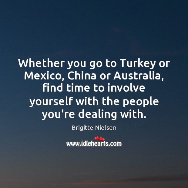 Image, Whether you go to Turkey or Mexico, China or Australia, find time