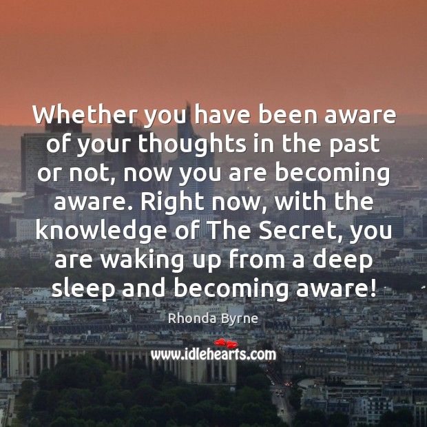Whether you have been aware of your thoughts in the past or Image
