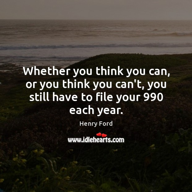 Whether you think you can, or you think you can't, you still Image