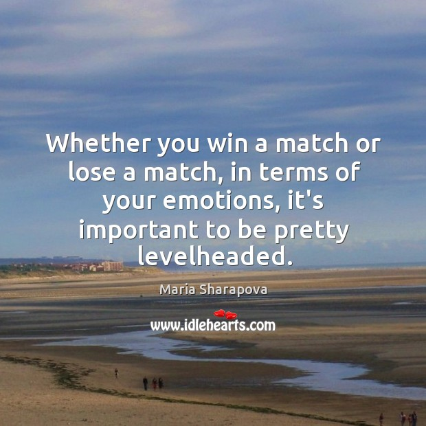 Image, Whether you win a match or lose a match, in terms of