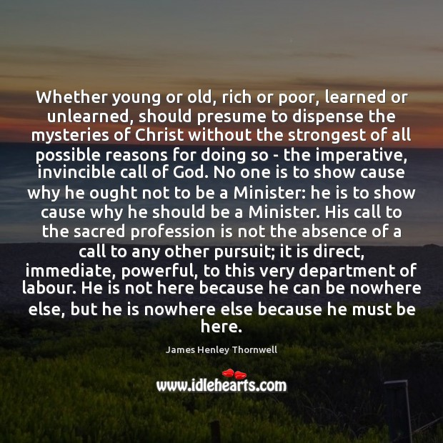 Whether young or old, rich or poor, learned or unlearned, should presume Image