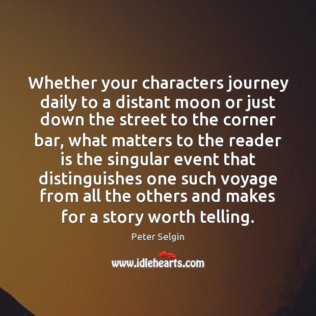 Whether your characters journey daily to a distant moon or just down Image