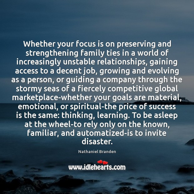 Whether your focus is on preserving and strengthening family ties in a Nathaniel Branden Picture Quote
