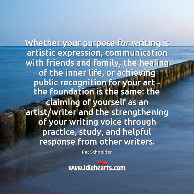 Image, Whether your purpose for writing is artistic expression, communication with friends and