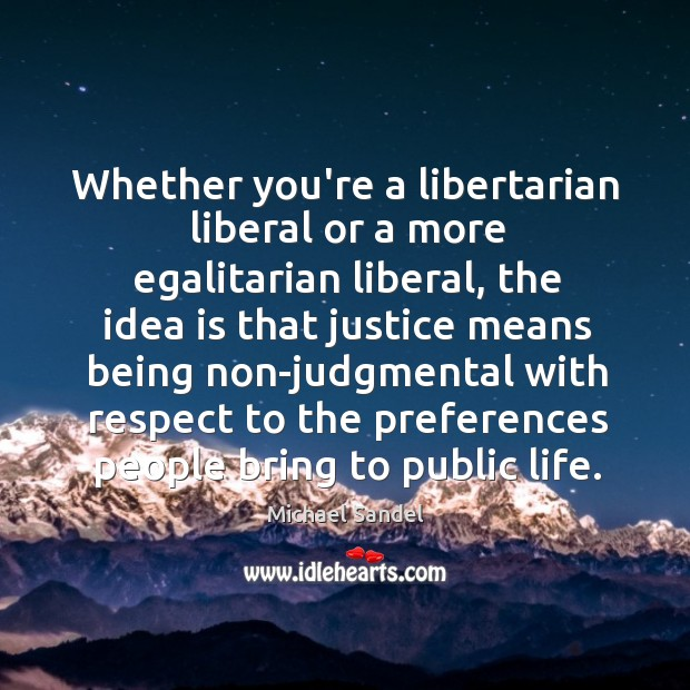 Image, Whether you're a libertarian liberal or a more egalitarian liberal, the idea