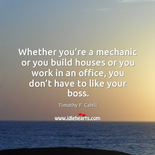 Image, Whether you're a mechanic or you build houses or you work in an office