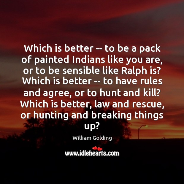 Which is better — to be a pack of painted Indians like Image
