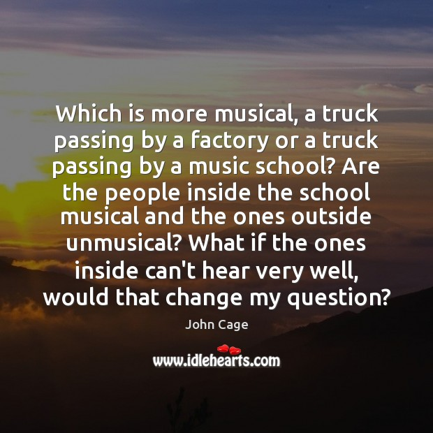 Image, Which is more musical, a truck passing by a factory or a