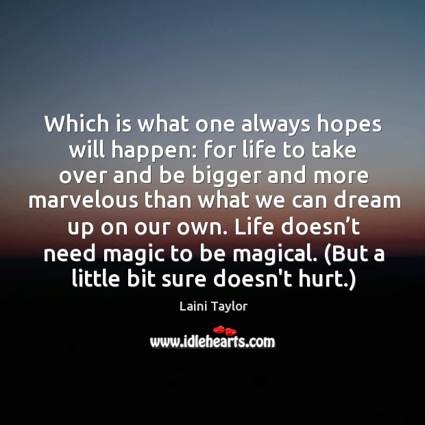 Which is what one always hopes will happen: for life to take Image