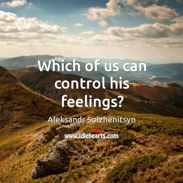 Which of us can control his feelings? Image