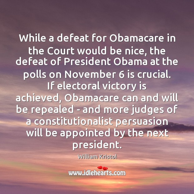 While a defeat for Obamacare in the Court would be nice, the Be Nice Quotes Image