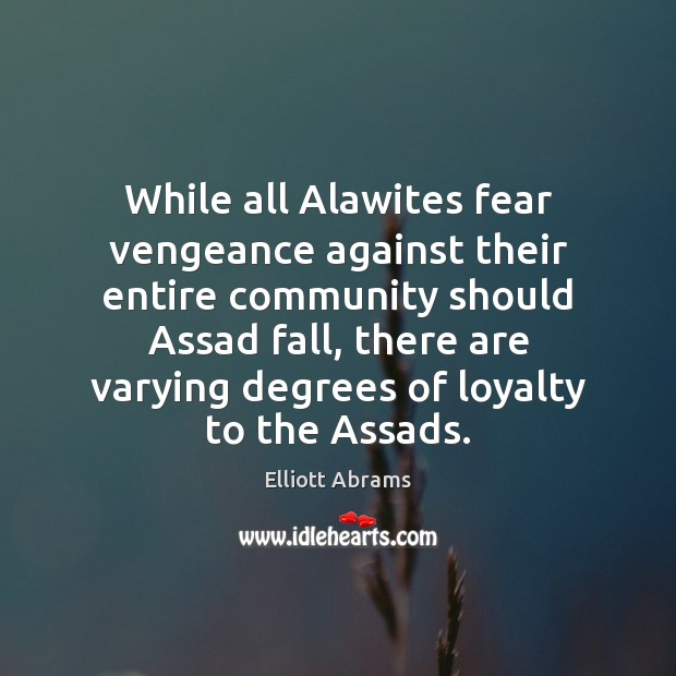 Image, While all Alawites fear vengeance against their entire community should Assad fall,