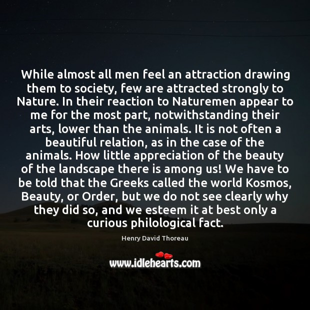 While almost all men feel an attraction drawing them to society, few Image