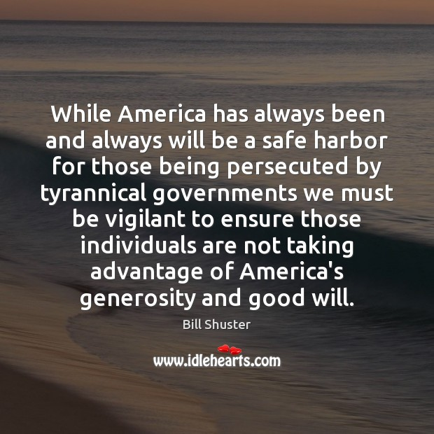 Image, While America has always been and always will be a safe harbor