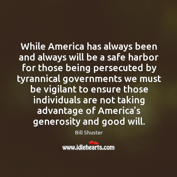 Image, While america has always been and always will be a safe harbor for those being persecuted by