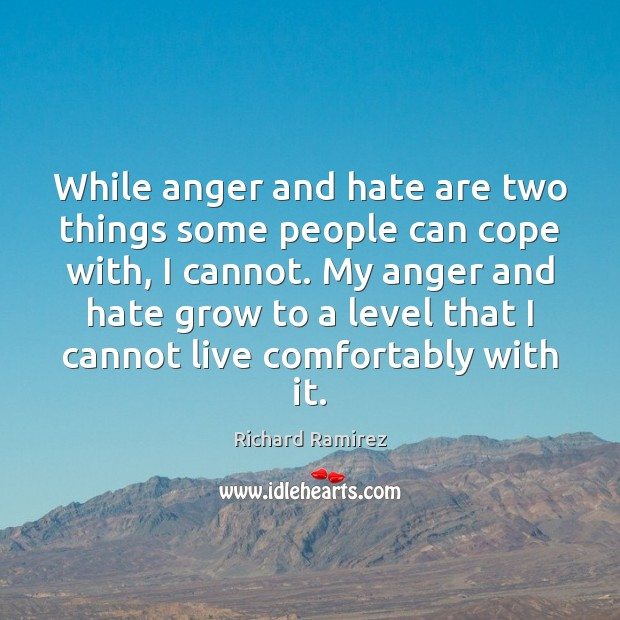 While anger and hate are two things some people can cope with, Image
