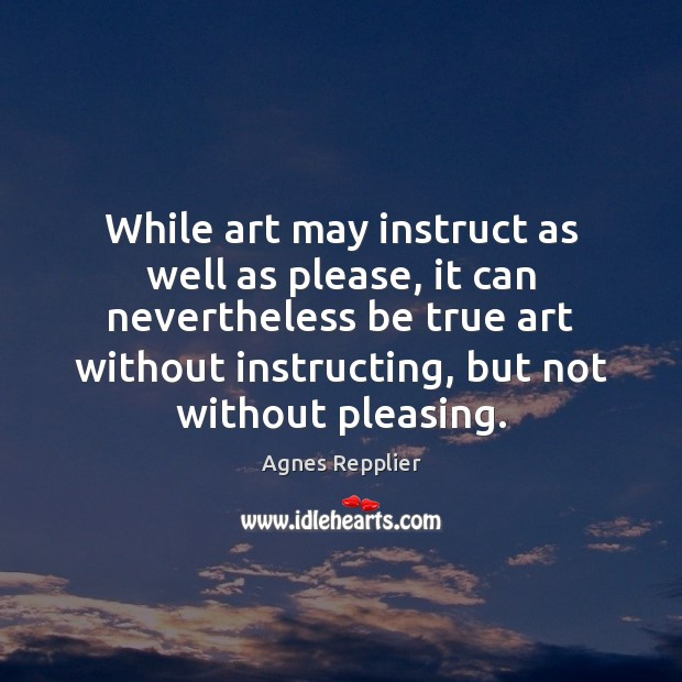 Image, While art may instruct as well as please, it can nevertheless be